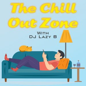 Lazy B's Chill Out Zone Show