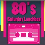 80s Saturday Lunch Box  With Ian & Penny 17th & 31st Oct -14th Nov 12pm -2pm